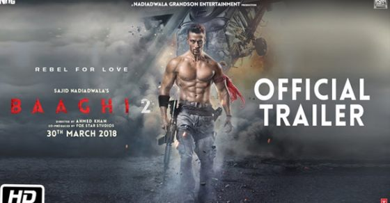 Baaghi 2 Official Trailer - Tiger Shroff's Action Packed